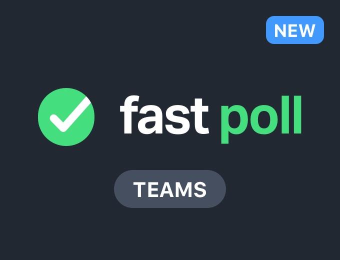Fast Poll Teams